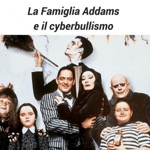 La Famiglia Addams e il cyberbullismo