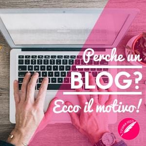 Perchè un blog Ecco il motivo articolo