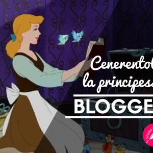 Tiziana-Iozzi_Cenerentola la principessa blogger