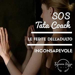 coaching tiziana iozzi le ferite dell'adulto inconsapevole