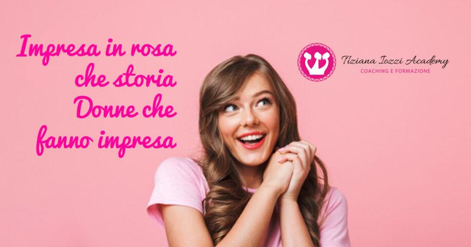 Impresa in rosa, che storia!